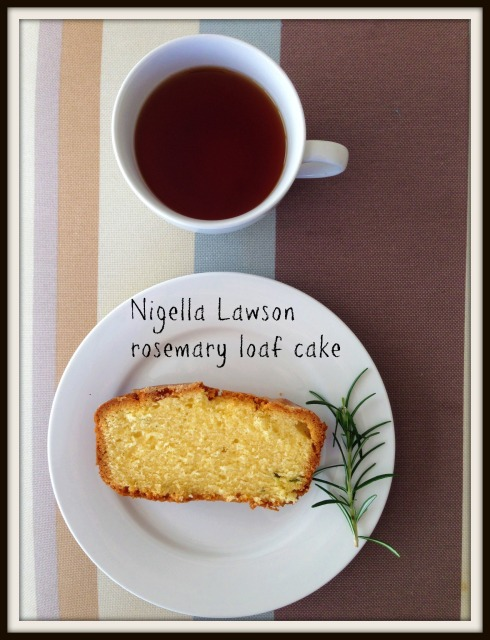 Nigella Lawson  rosemary  loaf cake. The Hungry Mum