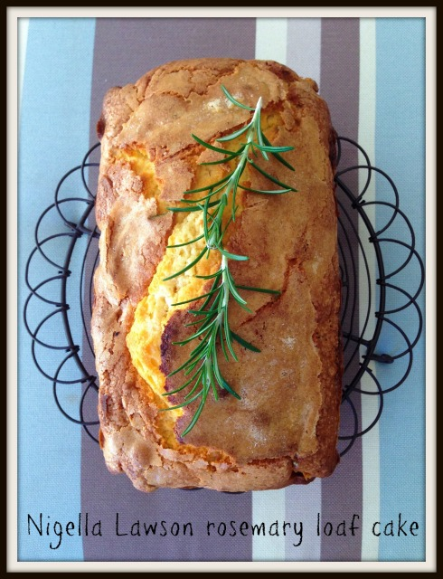 The Hungry Mum. Nigella Lawson  rosemary loaf cake
