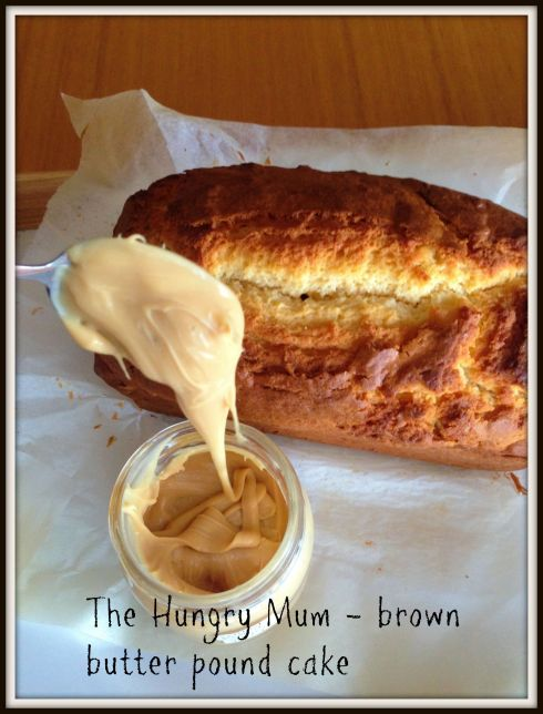 The Hungry Mum. Brown butter pound cake