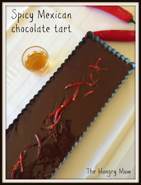 Spicy Mexican chocolate tart . The Hungry Mum